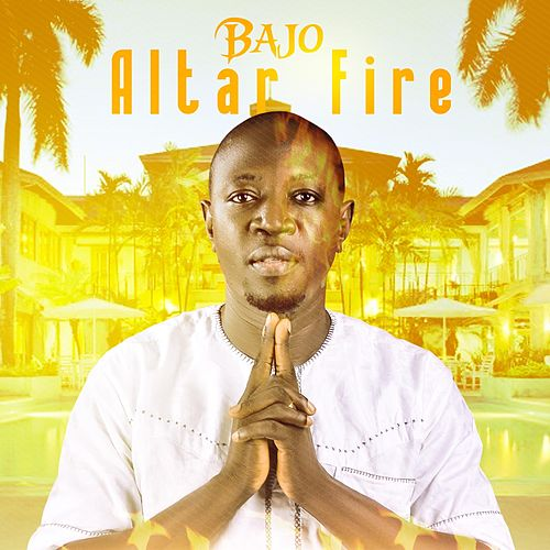 Altar Fire by Bajo