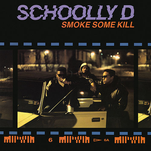 Smoke Some Kill by Schoolly D