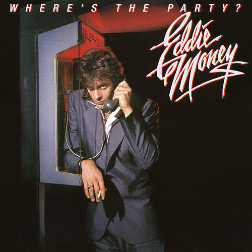 Where's the Party? by Eddie Money