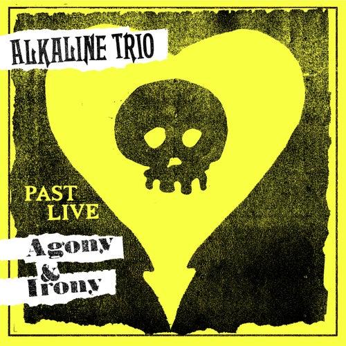 Agony & Irony (Past Live) by Alkaline Trio