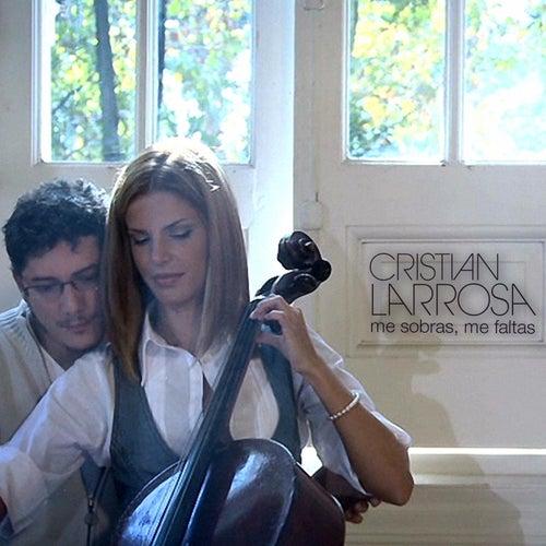 Me Sobras, Me Faltas de Cristian Larrosa