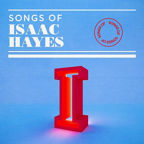 Songs of Isaac Hayes by Various Artists