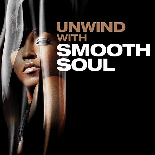 Unwind with Smooth Soul de Various Artists