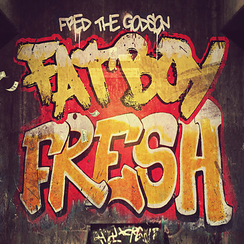 Fat Boy Fresh de Fred the Godson