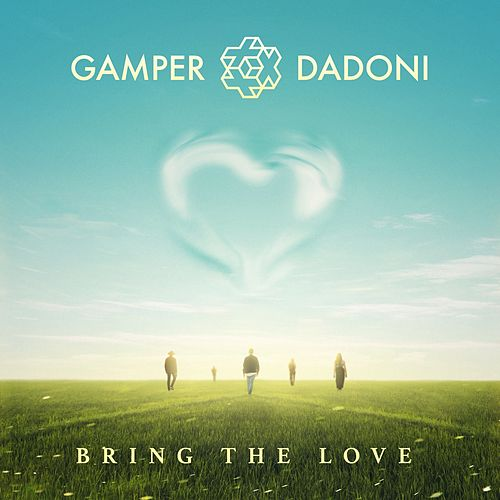 Bring the Love von GAMPER & DADONI