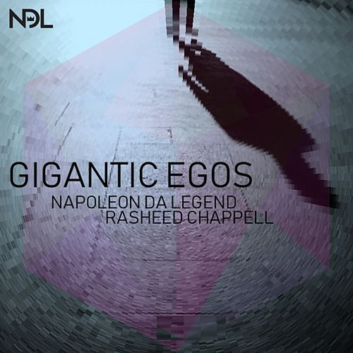 Gigantic Egos (feat. Rasheed Chappell) by Napoleon Da Legend