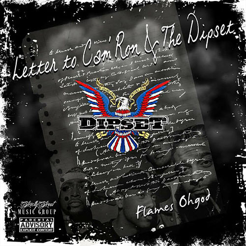 Letter To Cam'Ron & The Dipset by Flames Oh God