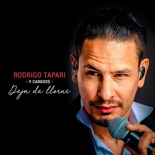 Deja de Llorar de Rodrigo Tapari