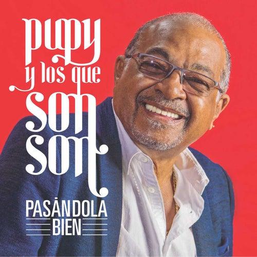 Pasándola bien by Pupy y los Que Son Son