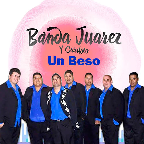 Un Beso von Banda Juarez