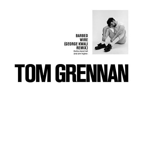 Barbed Wire (George Kwali Remix) von Tom Grennan