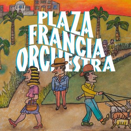 Plaza Francia Orchestra de Plaza Francia Orchestra