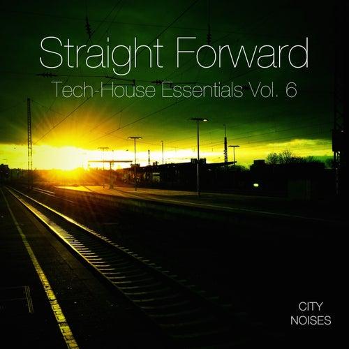 Straight Forward, Vol. 6 - Tech-House Essentials de Various Artists