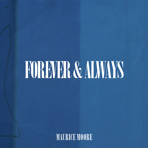 Forever & Always by Maurice Moore