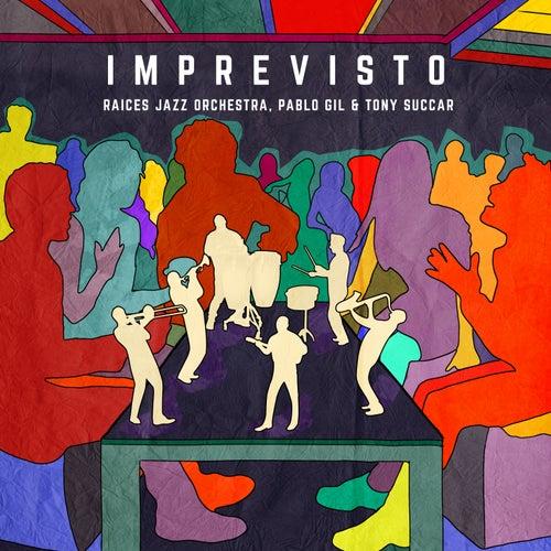 Imprevisto by Raices Jazz Orchestra