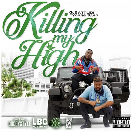 Killing My High (feat. Young Sagg) by G. Battles