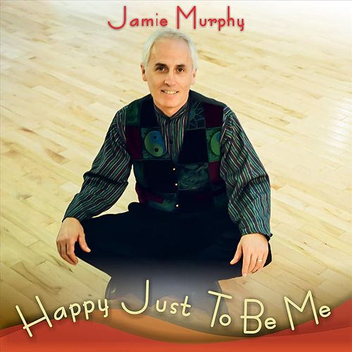 Happy Just to Be Me by Jamie Murphy