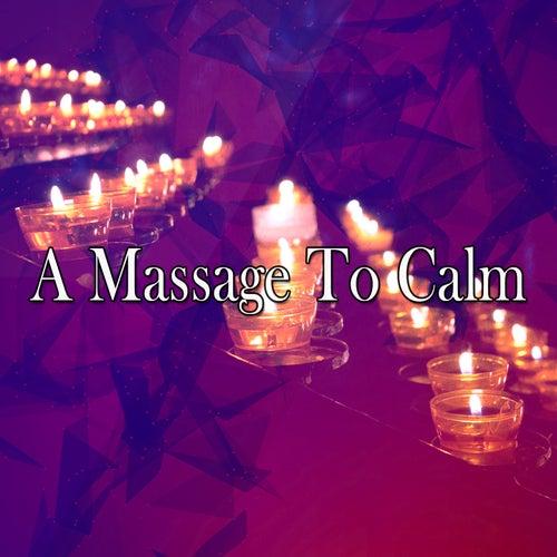 A Massage To Calm de Massage Tribe