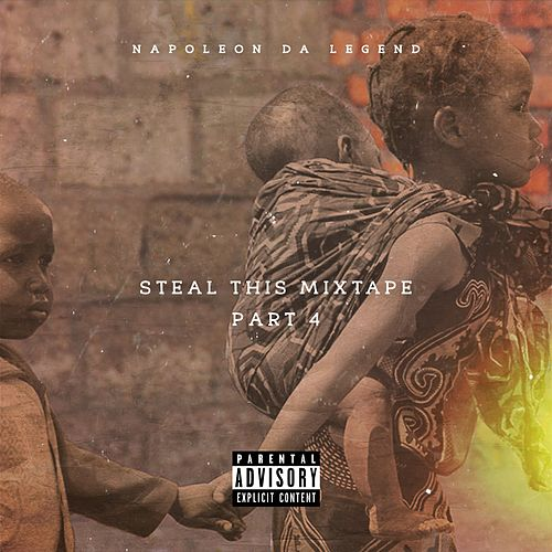 Steal This Mixtape 4 by Napoleon Da Legend