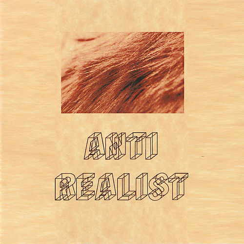 Anti Realist by The Cages