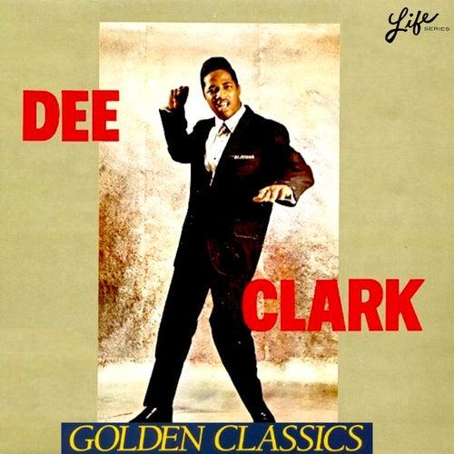 Golden Classics von Dee Clark