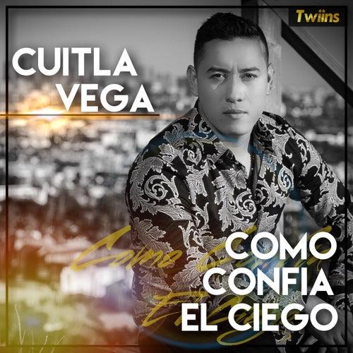 Como Confia El Ciego von Cuitla Vega