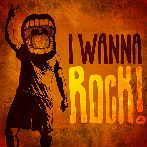 I Wanna Rock! de Various Artists