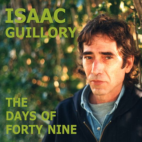 The Days of Forty Nine de Isaac Guillory