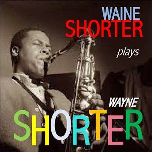 Wayne Shorter Plays Wayne Shorter by Wayne Shorter