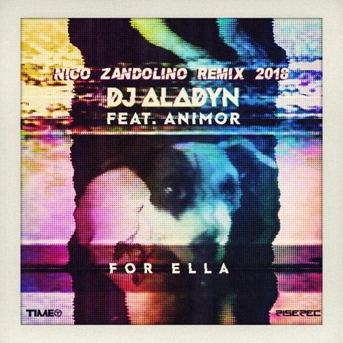 For Ella (Nico Zandolino Remix 2018) by DJ Aladyn