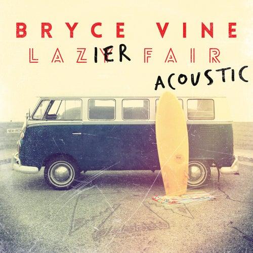 Lazier Fair: Acoustic von Bryce Vine
