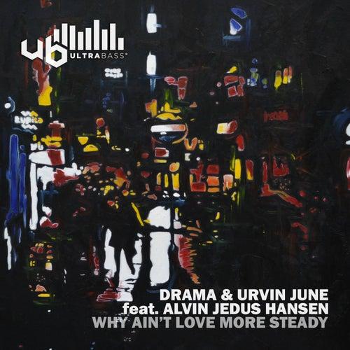 Why Ain't Love More Steady (feat. Alvin Jedus Hansen) von D rama
