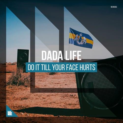 Do It Till Your Face Hurts de Dada Life