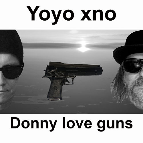 Donny Love Guns by Yoyo xno