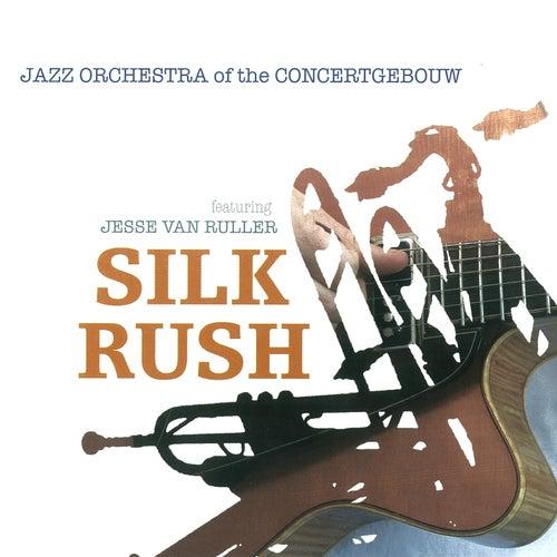 Silk Rush de Jazz Orchestra of the Concertgebouw