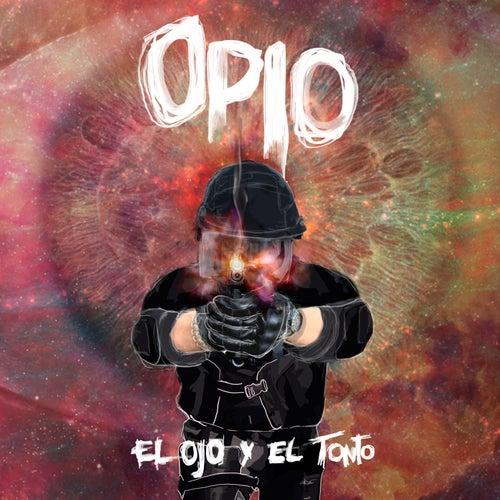 El Ojo y el Tonto de Opio
