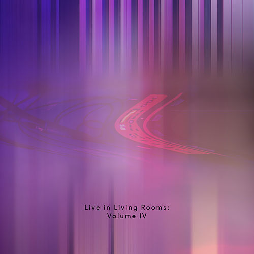 Live in Living Rooms: Volume 4 by Loyal Customers