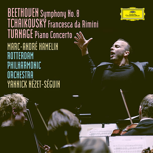 Beethoven: Symphony No. 8 in F Major, Op. 93 / Tchaikovsky: Francesca da Rimini, Op.32, TH 46 / Turnage: Piano Concerto by Rotterdam Philharmonic Orchestra