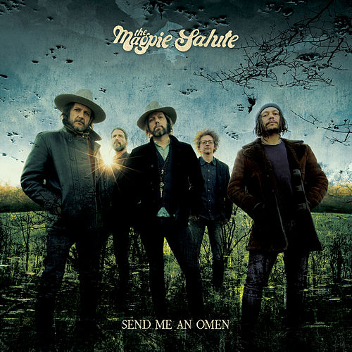Send Me An Omen by The Magpie Salute