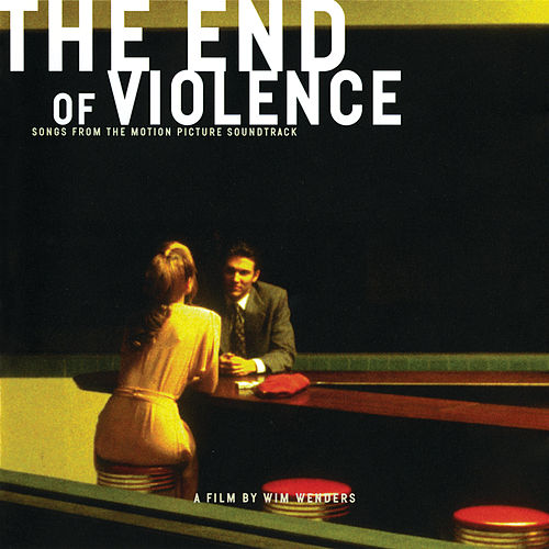 The End Of Violence (Original Motion Picture Soundtrack) by Various Artists