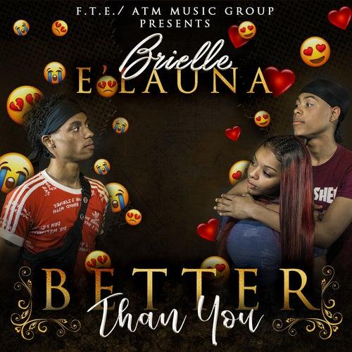 Better Then You by Brielle E'Launa