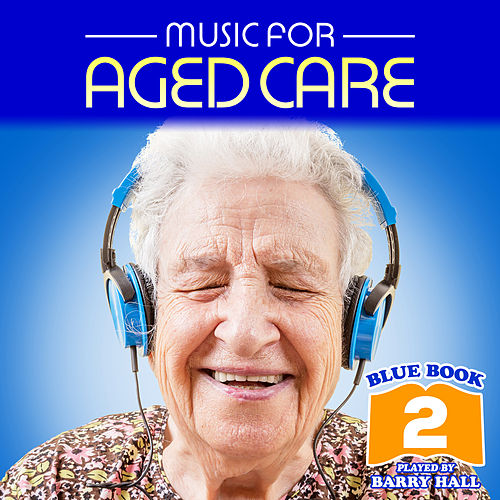 Music for Aged Care - Blue Book 2 de Barry Hall