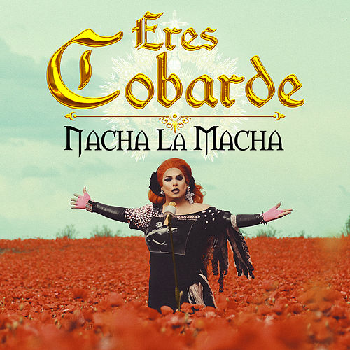 Eres Cobarde von Nacha La Macha