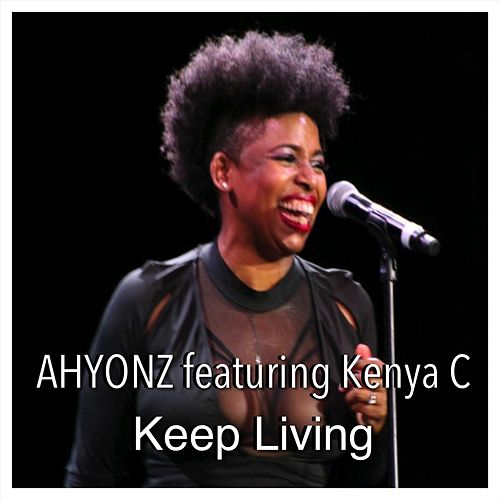 Keep Living (feat. Kenya C.) de Ahyonz
