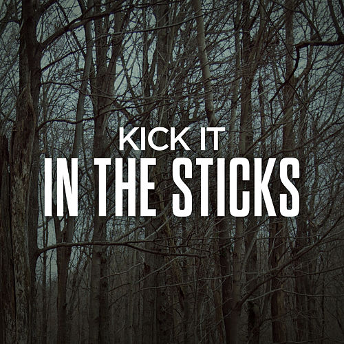 Kick It In The Sticks by Various Artists