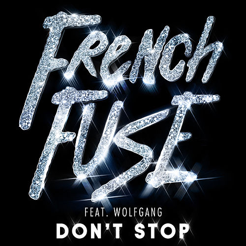 Don't Stop (JVNO Edit) de French Fuse