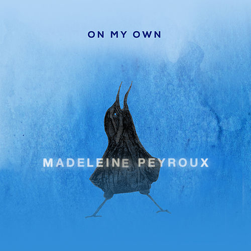 On My Own by Madeleine Peyroux