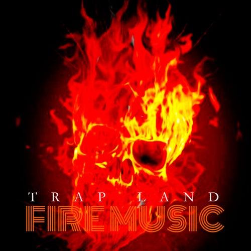 Fire Music de Trap Land