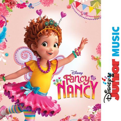 Disney Junior Music: Fancy Nancy von Cast - Fancy Nancy