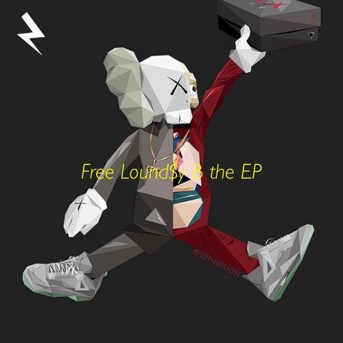 Free Loundsy B - EP de Lound$y